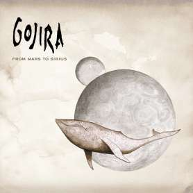GOJIRA  FROM MARS TO SIRIUS