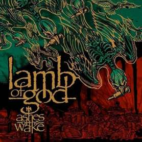 LAMB OF GOD - Ashes of the...