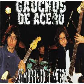 GAUCHOS DE ACERO -...
