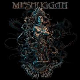 MESHUGGAH - The violent...
