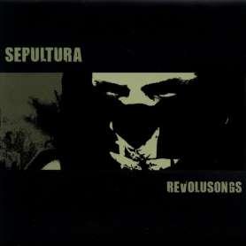 SEPULTURA - Revolsongs