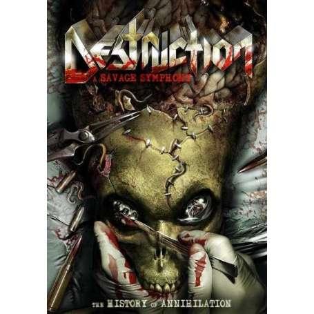DESTRUCTION A savage symphony - The history of annihilation