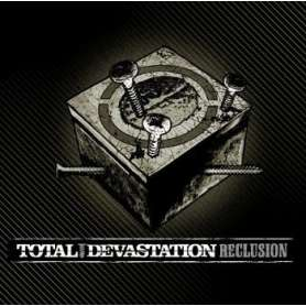 TOTAL DEVASTATION Reclusion