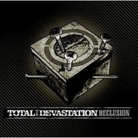 TOTAL DEVASTATION Reclusion