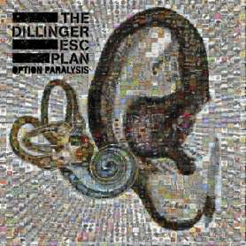 THE DILLINGER ESCAPE PLAN...