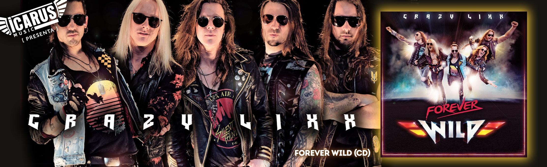 CRAZY LIXX - Forever wild - Cd Su quinto álbum de estudio, y segundo con los guitarristas Chrisse Olsson y Jens Lundgren en sus filas, es genuino Crazy Lixx